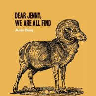 Dear Jenny, We Are All Find by Jenny Zhang
